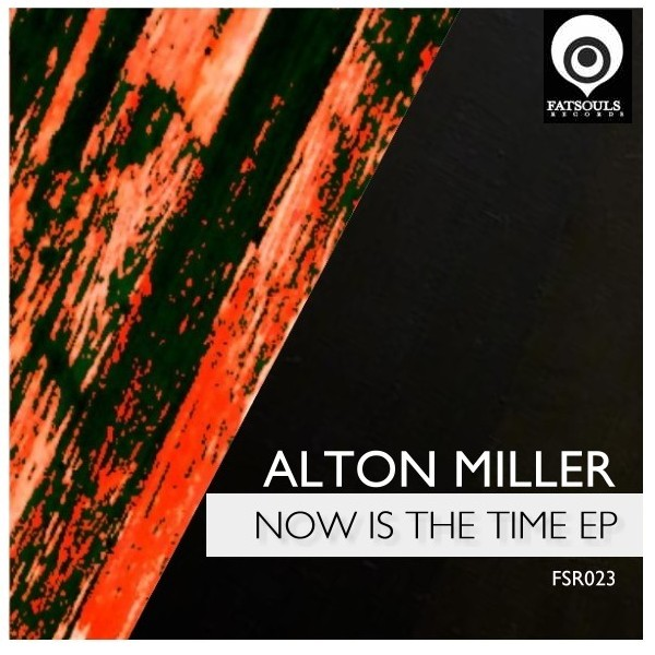 Alton Miller – Now is The Time EP – For You